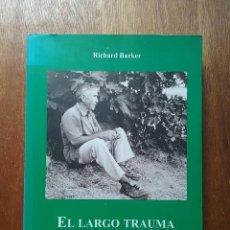 Libros de segunda mano: EL LARGO TRAUMA DE UN PUEBLO ANDALUZ, REPUBLICA REPRESION GUERRA POSGUERRA, RICHARD BARKER, CIVIL. Lote 195178860