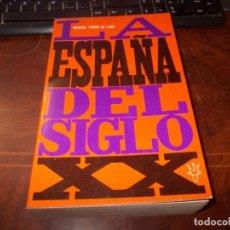 Libros de segunda mano: LA ESPAÑA DEL SIGLO XX 1914-1939, MANUEL TUÑÓN DE LARA. LIBRERÍA ESPAÑOLA 1.973. Lote 195224708
