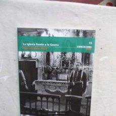 Libros de segunda mano: LA IGLESIA FRENTE A LA GUERRA NOVIEMBRE 1937 LA GUERRA CIVIL ESPAÑOLA MES A MES Nº 19. Lote 195227197