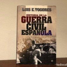 Libros de segunda mano: HISTORIA DE LA GUERRA CIVIL ESPAÑOLA. LUIS E. TUGORES. EDITORIAL LA ESFERA DE LOS LIBROS. Lote 195238705