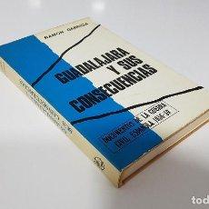 Libros de segunda mano: GUADALAJARA Y SUS CONSECUENCIAS. DOCUMENTOS DE LA GUERRA CIVIL ESPAÑOLA 1936-39 POR RAMÓN GARRIGA. Lote 195241362