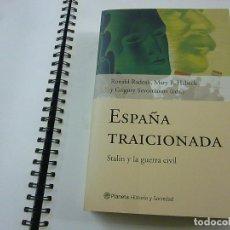 Libros de segunda mano: ESPAÑA TRAICIONADA. STALIN Y LA GUERRA CIVIL. RONALD RADOSH, MARY R. HABECK - N 7. Lote 195274188