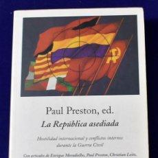Libros de segunda mano: LA REPÚBLICA ASEDIADA. VARIOS AUTORES. EDICIÓN DE PAUL PRESTON. Lote 195281716