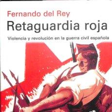 Libros de segunda mano: RETAGUARDIA ROJA: VIOLENCIA Y REVOLUCIÓN EN LA GUERRA CIVIL FERNANDO GALAXIA GUTENBERG - ENSAYO. Lote 195283580