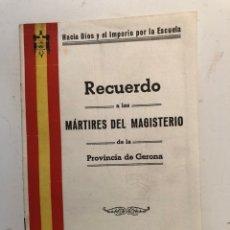 Libros de segunda mano: RECUERDO A LOS MARTIRES DEL MAGISTERIO DE LA PROVINCIA DE GERONA. 1939 F.E.T Y DE LAS J.O.N.S. Lote 195298648