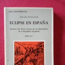 Libros de segunda mano: ECLIPSE EN ESPAÑA-SALVADOR ECHEVARRIA.ESCASO.. Lote 195299980