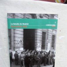 Libros de segunda mano: LA BATALLA DE MADRID NOVIEMBRE 1936 LA GUERRA CIVIL ESPAÑOLA MES A MES Nº 7. Lote 195313890