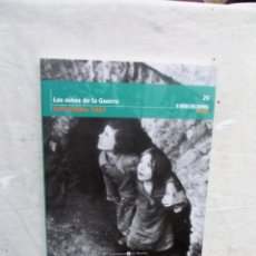 Libros de segunda mano: LOS NIÑOS DE LA GUERRA DICIEMBRE 1937 LA GUERRA CIVIL ESPAÑOLA MES A MES Nº 20. Lote 195314062