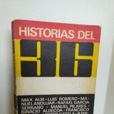 Libros de segunda mano: HISTORIAS DEL 36. LIBROS RIO NUEVO. MAX AUB. LUIS ROMERO. MANUEL ANDUJAR. MANUEL PILARES. 1974.. Lote 195314286