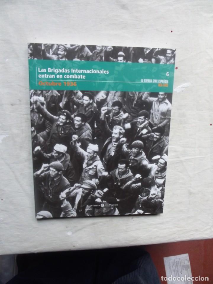 LAS BRIGADAS INTERNACIONALES ENTRAN EN COMBATE OCTUBRE 1936 LA GUERRA CIVIL ESPAÑOLA MES A MES Nº 6 (Libros de Segunda Mano - Historia - Guerra Civil Española)
