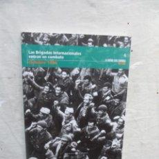 Libros de segunda mano: LAS BRIGADAS INTERNACIONALES ENTRAN EN COMBATE OCTUBRE 1936 LA GUERRA CIVIL ESPAÑOLA MES A MES Nº 6. Lote 195314363