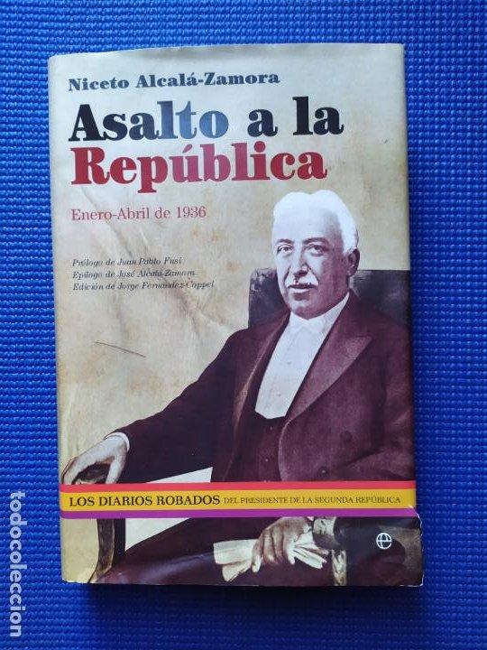 ASALTO A LA REPUBLICA NICETO ALCALA ZAMORA (Libros de Segunda Mano - Historia - Guerra Civil Española)