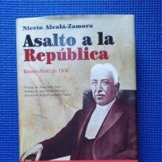 Libros de segunda mano: ASALTO A LA REPUBLICA NICETO ALCALA ZAMORA. Lote 195316398