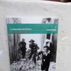 Libros de segunda mano: LA LIBERACION DE ALCAZAR SEPTIEMBRE 1936 LA GUERRA CIVIL ESPAÑOLA MES A MES Nº 5. Lote 195318597