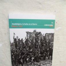 Libros de segunda mano: GUADALAJARA , LA LUCHA EN EL BARRO MARZO 1937 LA GUERRA CIVIL ESPAÑOLA MES A MES Nº 11. Lote 195319078