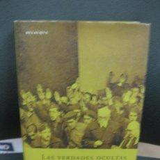 Libros de segunda mano: LAS VERDADES OCULTAS DE LA GUERRA CIVIL. . FRANCISCO OLAYA MORALES. 1ª ED. 2005.. Lote 195380148
