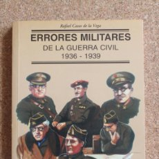 Libros de segunda mano: ERRORES MILITARES DE LA GUERRA CIVIL. 1936-1939. CASAS DE LA VEGA (RAFAEL). Lote 195385502