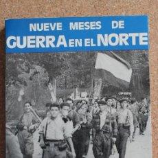 Livros em segunda mão: NUEVE MESES DE GUERRA EN EL NORTE. MONOGRAFÍAS DE LA GUERRA DE ESPAÑA. NÚMERO 4. (NUEVA EDICIÓN). . Lote 195385547