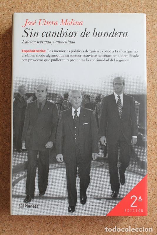 SIN CAMBIAR DE BANDERA. EDICIÓN REVISADA Y AUMENTADA. UTRERA MOLINA (JOSÉ) (Libros de Segunda Mano - Historia - Guerra Civil Española)