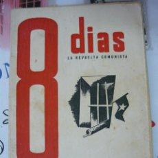 Libros de segunda mano: 8 DIAS LA REVUELTA COMUNISTA. ANTONIO BOUTHELIER Y JOSE LOPEZ MORA 1940 (FALANGE, COMUNISMO, GUERRA). Lote 195400298