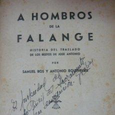 Libros de segunda mano: A HOMBROS DE LA FALANGE. DE ALICANTE A EL ESCORIAL. SAMUEL ROS Y ANTONIO BOUTHELIER. Lote 195402012