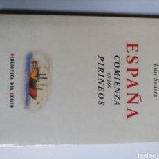 Libros de segunda mano: ESPAÑA COMIENZA EN LOS PIRINEOS . LUIS SUÁREZ . HISTORIA MILITAR. Lote 195416095