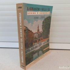 Libros de segunda mano: BARBASTRO SIGLO XX, LUCES Y SOMBRAS 1900-1999, FRANCISCO VIU. 1.300 FOTOGRAFÍAS. 500 DOCUMENTOS.. Lote 195419802