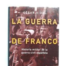 Libros de segunda mano: LA GUERRA DE FRANCO, CESAR VIDAL, PLANETA ,1996. Lote 195430586