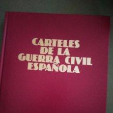 Libros de segunda mano: CARTELES DE LA GUERRA CIVIL ESPAÑOLA-URBIÓN 1981. Lote 195477896