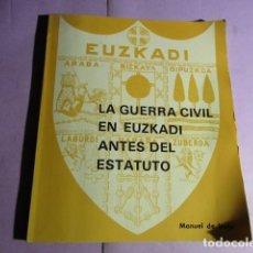 Libros de segunda mano: LA GUERRA CIVIL EN EUZKADI ANTES DEL ESTATUTO; DE IRUJO, MANUEL. Lote 195481941