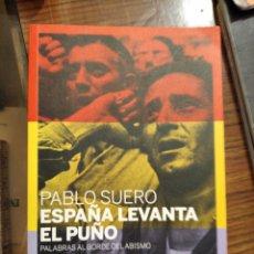 Libros de segunda mano: LIBRO ESPAÑA LEVANTA EL PUÑO DE PABLO SUERO. Lote 195492770