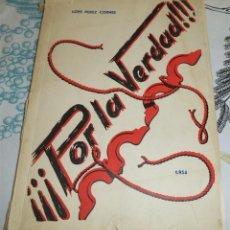 Libros de segunda mano: POR LA VERDAD JOSE LOPEZ CORNE 1954 PASTA SEMIRIGIDA 188 PAGINAS . Lote 195512246