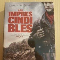 Libros de segunda mano: LOS IMPRESCINDIBLES : LA NOVELA DE LOS ÚLTIMOS MAQUIS ( RAIMUNDO CASTRO ). Lote 195513650