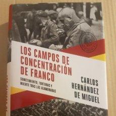 Libros de segunda mano: LOS CAMPOS DE CONCENTRACIÓN DE FRANCO ( CARLOS HERNÁNDEZ DE MIGUEL ) . Lote 195513755