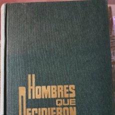 Libros de segunda mano: (GUERRA CIVIL ESPAÑOLA) HOMBRES QUE DECIDIERON. JOSE COUCEIRO TOVAR. 1 EDICION 1969. Lote 195516260