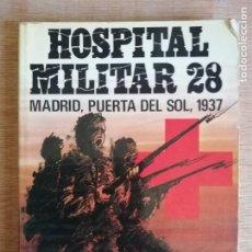 Libros de segunda mano: HOSPITAL MILITAR 28. MADRID, PUERTA DEL SOL, 1937. ANTONIO DE LA GRANDA. Lote 195624353