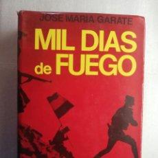 Libros de segunda mano: MIL DIAS DE FUEGO-MEMORIAS DOCUMENTADAS DE LA GUERRA DEL 36 JOSÉ MARÍA GÁRATE. Lote 195643288