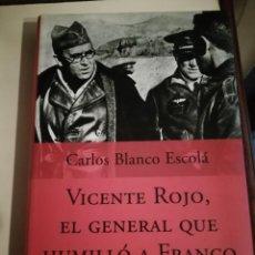 Libros de segunda mano: VICENTE ROJO EL GENERAL QUE HUMILLÓ A FRANCO. Lote 195655721
