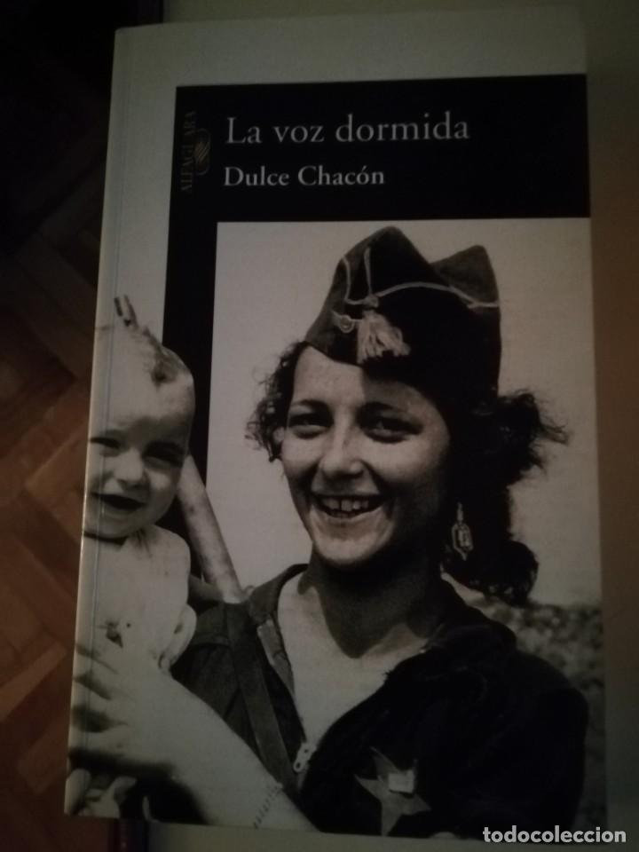 LA VOZ DORMIDA DE DULCE CHACÓN (Libros de Segunda Mano - Historia - Guerra Civil Española)