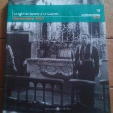 Libros de segunda mano: LA IGLESIA FRENTE A LA GUERRA - LA GUERRA CIVIL ESPAÑOLA MES A MES - TOMO Nº19. Lote 195730588