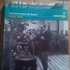 Libros de segunda mano: LOS TRECE PUNTOS DE NEGRIN - LA GUERRA CIVIL ESPAÑOLA MES A MES - TOMO Nº25. Lote 195730848