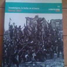 Libros de segunda mano: GUADALAJARA, LA LUCHA EN EL BARRO - LA GUERRA CIVIL ESPAÑOLA MES A MES - TOMO Nº11. Lote 195731276