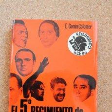 Libros de segunda mano: EL 5º REGIMIENTO DE MILICIAS POPULARES. COMÍN COLOMER (EDUARDO) . Lote 196084783
