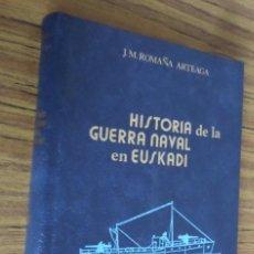 Livros em segunda mão: HISTORIA DE LA GUERRA NAVAL EN EUSKADI Nº 6 -- J. M. ROMAÑA ARTEAGA . Lote 196113212