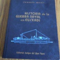 Livros em segunda mão: HISTORIA DE LA GUERRA NAVAL EN EUSKADI Nº 5 -- J. M. ROMAÑA ARTEAGA . Lote 196113706