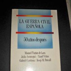 Libros de segunda mano: LA GUERRA CIVIL ESPAÑOLA 50 AÑOS DESPUES MANUEL TUÑON. Lote 131294423