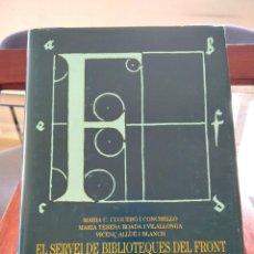 Libros de segunda mano: EL SERVEI DE BIBLIOTEQUES DEL FRONT 1936-1939-VVAA-ESCOLA UNIVERSITARIA RUBIO I BALAGUER-1995. Lote 196310327