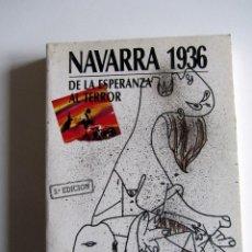 Libros de segunda mano: NAVARRA 1936. DE LA ESPERANZA AL TERROR. ALTAFFAYLLA KULTUR TALDEA. TOMO 1. Lote 196647798