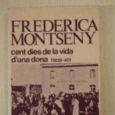 Libros de segunda mano: CENT DIES DE LA VIDA D'UNA DONA (1939-40), DE FEDERICA MONTSENY. GUALBA EDICIONS, BARCELONA 1977. Lote 196749773