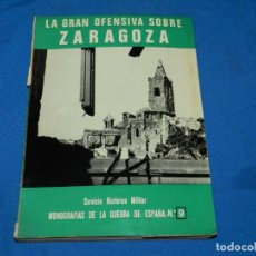 Libros de segunda mano: (MF) LA GRAN OFENSIVA SOBRE ZARAGOZA MONOGRAFIAS GUERRA DE ESPAÑA N.9 , EDT. SAN MARTIN MADRID 1975. Lote 196774305